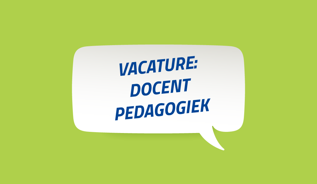 Vacature Docent Pedagogiek – Amsterdam – Den Haag